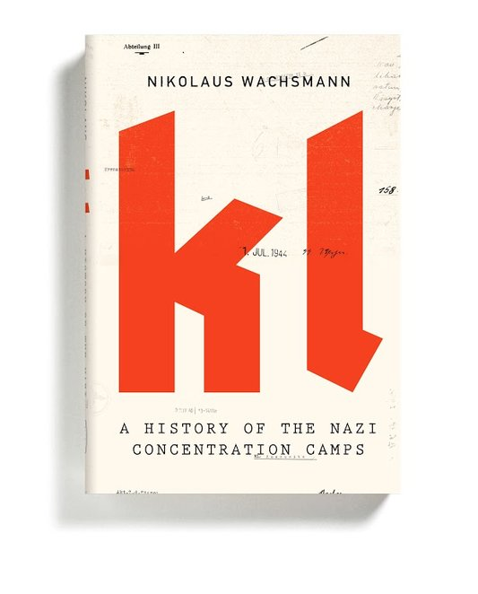 """KL: A History of the Nazi Concentration Camps"" by Nikolaus Wachsmann, Designed by Alex Merto"