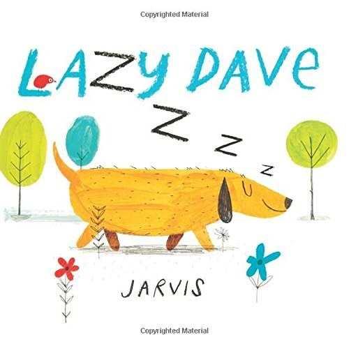 Lazy Dave illustrated by Jarvis