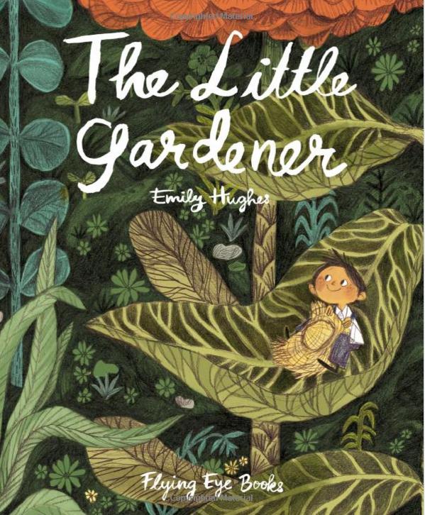 The Little Gardner by Emily Hughes
