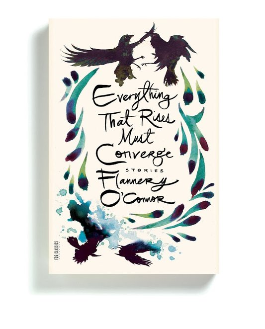 """""""Everything That Rises Must Converge"""" by Flannery O'Connor, Designed by Charlotte Strick"""