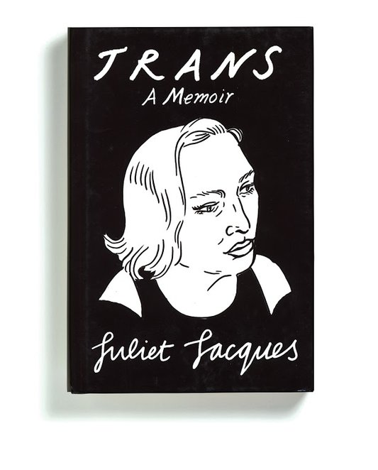 """""""Trans: A Memoir"""" by Juliet Jacques, Illustration and lettering by Joanna Walsh"""
