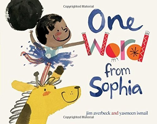 One Word from Sophia illustrated by Yasmeen Ismail